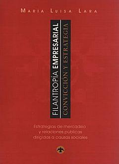 FILANTROPIA EMPRESARIAL. CONVICCION Y ESTRATEGIA
