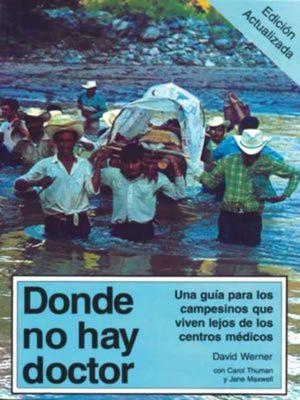 DONDE NO HAY DOCTOR. UNA GUIA PARA LOS CAMPESINOS QUE VIVEN LEJOS DE LOS CENTROS MEDICOSR