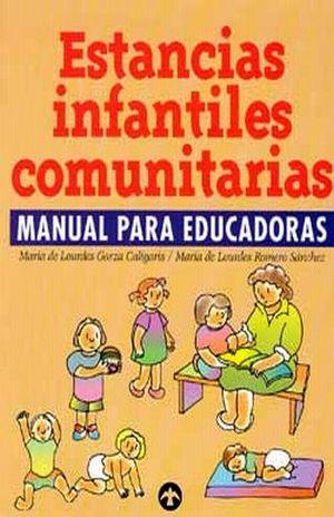 ESTANCIAS INFANTILES COMUNITARIAS. MANUAL PARA EDUCADORES
