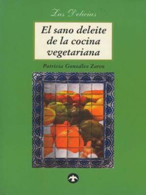 SANO DELEITE DE LA COCINA VEGETARIANA, EL