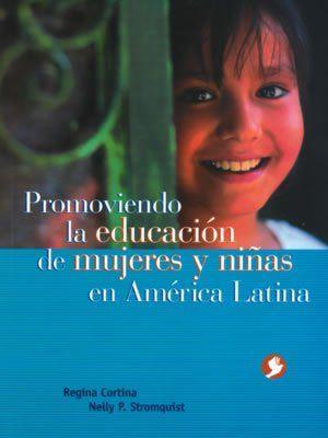 Promoviendo la educacion de mujeres y niñas en América Latina