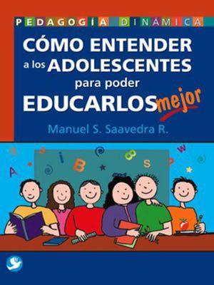 COMO ENTENDER A LOS ADOLESCENTERS PARA EDUCARLOS MEJOR