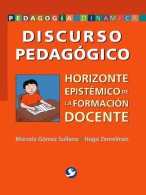 DISCURSO PEDAGOGICO. HORIZONTE EPISTEMICO DE LA FORMACION DOCENTE