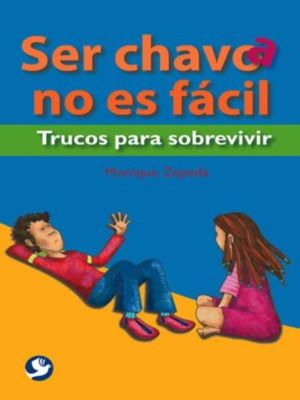 SER CHAVO(A) NO ES FACIL