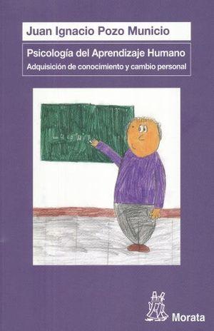 PSICOLOGIA DEL APRENDIZAJE HUMANO. ADQUISICION DE CONOCIMIENTO Y CAMBIO PERSONAL