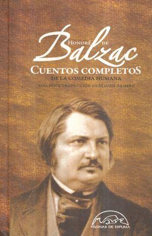 CUENTOS COMPLETOS DE LA COMEDIA HUMANA / HONORE DE BALZAC / PD.