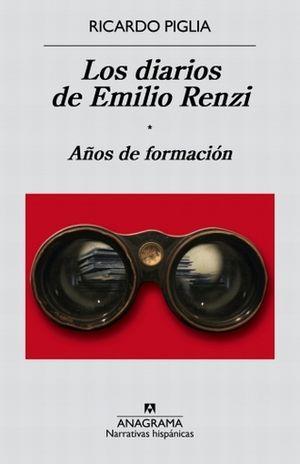 DIARIOS DE EMILIO RENZI, LOS. LOS AÑOS DE FORMACION / TOMO 1