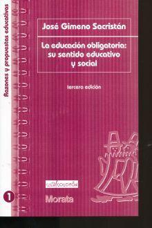 EDUCACION OBLIGATORIA. SU SENTIDO EDUCATIVO Y SOCIAL