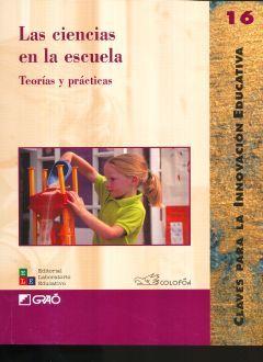 CIENCIAS EN LA ESCUELA, LAS. TEORIAS Y PRACTICAS