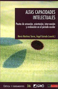 ALTAS CAPACIDADES INTELECTUALES. PAUTAS DE ACTUACION ORIENTACION INTERVENCION Y EVALUACION EN EL PERIODO ESCOLAR