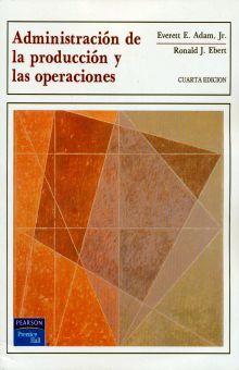 ADMINISTRACION DE LA PRODUCCION Y LAS OPERACIONES / 4 ED.