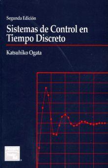 SISTEMAS DE CONTROL EN TIEMPO DISCRETO / 2 ED.