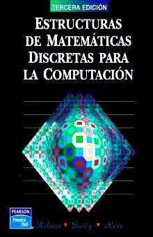 ESTRUCTURAS DE MATEMATICAS DISCRETAS PARA LA COMPUTACION / 3 ED.