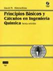 PRINCIPIOS BASICOS Y CALCULOS EN INGENIERIA QUIMICA / 6 ED. (INCLUYE CD ROM)