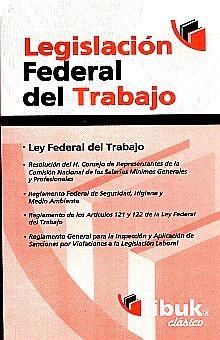 LEGISLACION FEDERAL DEL TRABAJO