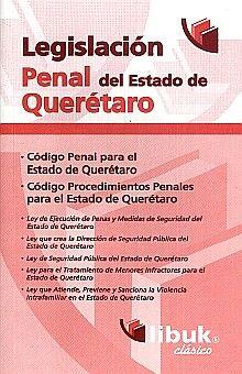 LEGISLACION PENAL DEL ESTADO DE QUERETARO / 3 ED.