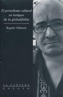 PERIODISMO CULTURAL EN TIEMPOS DE LA GLOBALIFOBIA, EL