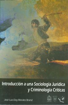INTRODUCCION A UNA SOCIOLOGIA JURIDICA Y CRIMINOLOGIA CRITICAS