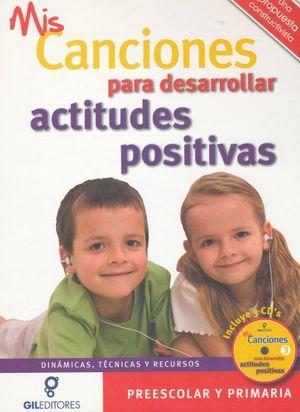 MIS CANCIONES PARA DESARROLLAR ACTITUDES POSITIVAS / PD. (INCLUYE CD)