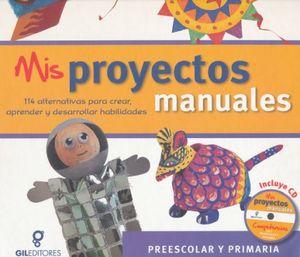 MIS PROYECTOS MANUALES / PD. (INCLUYE CD)
