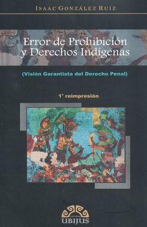 ERROR DE PROHIBICION Y DERECHOS INDIGENAS. VISION GARANTISTA DEL DERECHO PENAL
