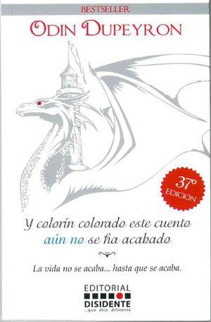 Y COLORIN COLORADO ESTE CUENTO AUN NO SE HA ACABADO / 17 ED.