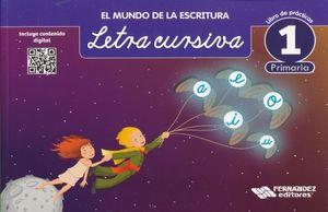 MUNDO DE LA ESCRITURA LETRA CURSIVA 1, EL. PRIMARIA / 2 ED.
