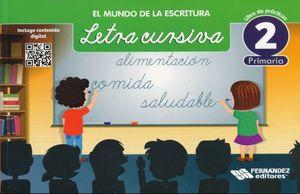 MUNDO DE LA ESCRITURA LETRA CURSIVA 2, EL. PRIMARIA / 2 ED.