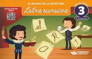 MUNDO DE LA ESCRITURA LETRA CURSIVA 3, EL. PRIMARIA / 2 ED.