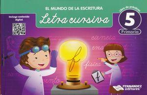 MUNDO DE LA ESCRITURA LETRA CURSIVA 5, EL. PRIMARIA / 2 ED.