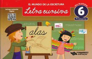 MUNDO DE LA ESCRITURA LETRA CURSIVA 6, EL. PRIMARIA / 2 ED.