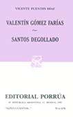 # 670. VALENTIN GOMEZ FARIAS / SANTOS DEGOLLADO