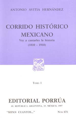 # 675. CORRIDO HISTORICO MEXICANO 1. 1810-1910