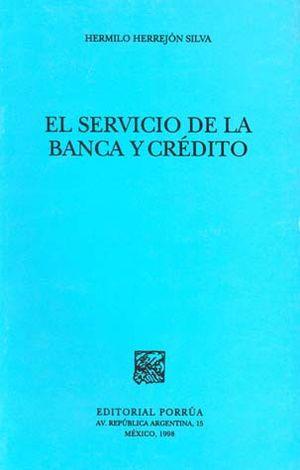 SERVICIO DE LA BANCA Y CREDITO, EL