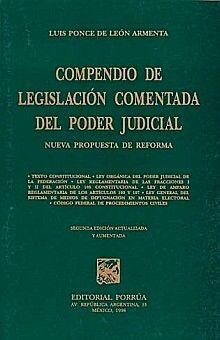 COMPENDIO DE LEGISLACION COMENTADA DEL PODER JUDICIAL. NUEVA PROPUESTA DE REFORMA / 2 ED.