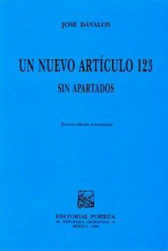 UN NUEVO ARTICULO 123 SIN APARTADOS / 3 ED.