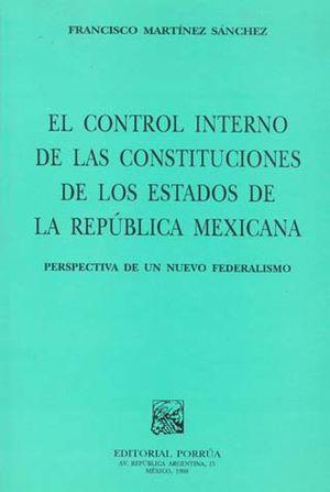 CONTROL INTERNO DE LAS CONSTITUCIONES DE LOS ESTADOS DE LA REPUBLICA MEXICANA, EL