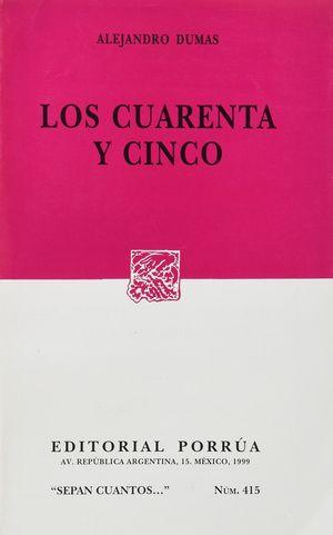 # 415. LOS CUARENTA Y CINCO