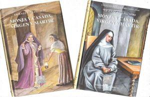 MONJA CASADA VIRGEN Y MARTIR / 2 TOMOS / PD.