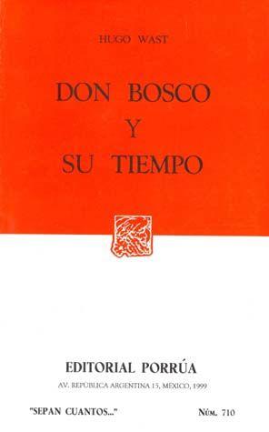 # 710. DON BOSCO Y SU TIEMPO
