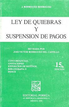 LEY DE QUIEBRAS Y SUSPENSION DE PAGOS / 15 ED.