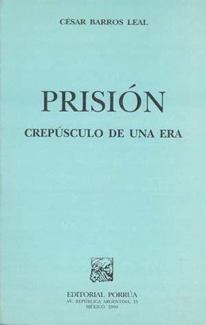 PRISION. CREPUSCULO DE UNA ERA