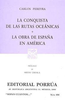 # 498. LA CONQUISTA DE LAS RUTAS OCEANICAS / LA OBRA DE ESPAÑA EN AMERICA