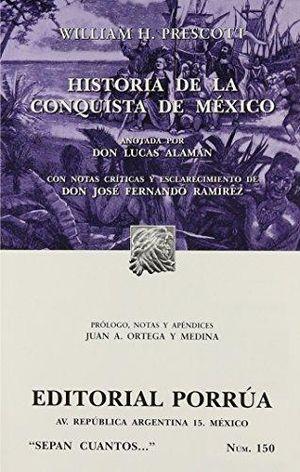 # 150. HISTORIA DE LA CONQUISTA DE MEXICO