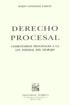 DERECHO PROCESAL COMENTARIOS PROCESALES A LA LEY FEDERAL DEL TRABAJO