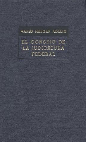 CONSEJO DE LA JUDICATURA FEDERAL, EL / PD.