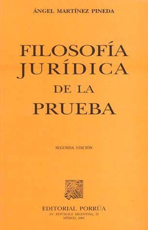 FILOSOFIA JURIDICA DE LA PRUEBA / 2 ED.