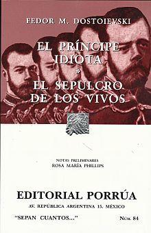 # 84. EL PRINCIPE IDIOTA / EL SEPULCRO DE LOS VIVOS (R)