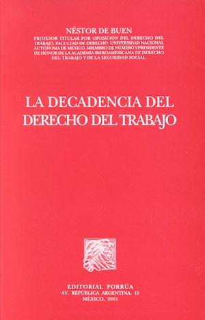 DECADENCIA DEL DERECHO DEL TRABAJO, LA