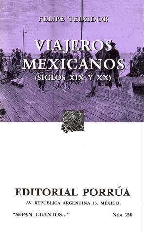 # 350. VIAJEROS MEXICANOS (SIGLOS XIX Y XX)